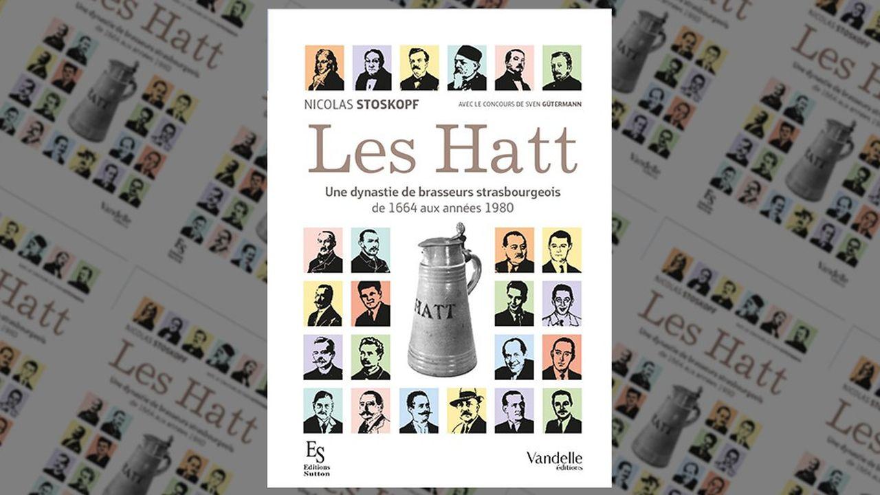 « Les Hatt. Une dynastie de brasseurs strasbourgeois de 1664 aux années 1980 », par Nicolas Stoskopf, éditions Vandelle,