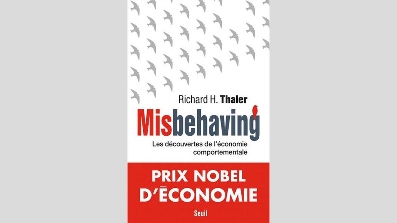 « Misbehaving. Les découvertes de l'économie comportementale », par Richard H. Thaler, Le Seuil, 568 pages, 25 euros.