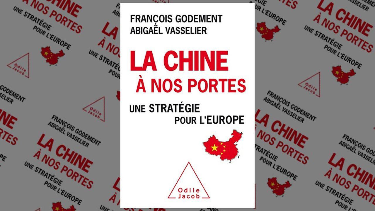« La Chine à nos portes, une stratégie pour l'Europe » de François Godement et Abigaël Vasselier, éditions Odile Jacob, 240 pages, 22,90 euros.