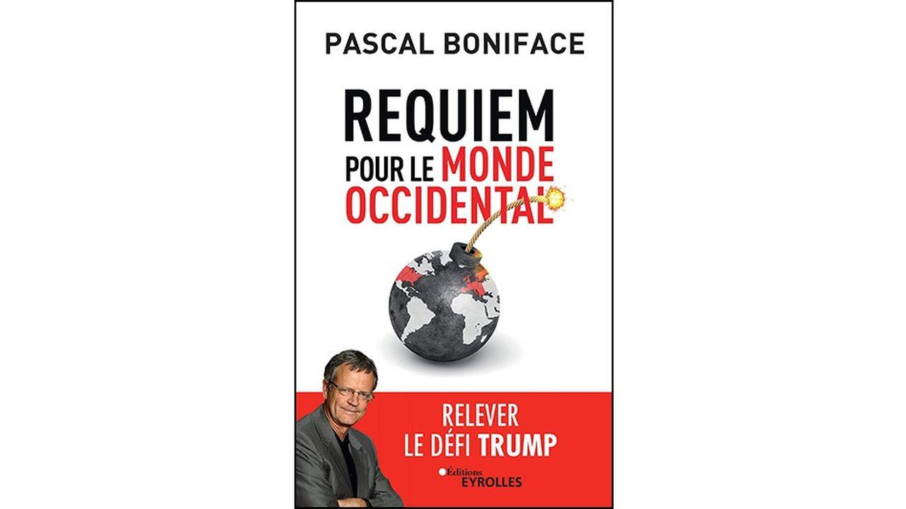 «Requiem pour le monde occidental» par Pascal Boniface, éditions Eyrolles, 158 pages, 16euros.