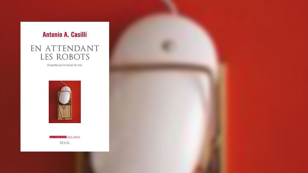 «L'exploitation du travail des usagers par les plates-formes est tributaire de la promesse de leur désaliénation», écrit Antonio A. Casilli.