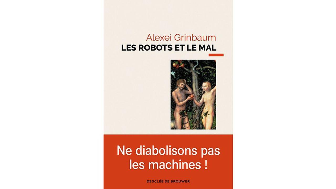 Déjà auteur d'un essai sur la mécanique quantique, Alexei Grinbaumse penche sur les robots et l'IA à la lumière des grands mythes qui ont structuré la pensée humaine.