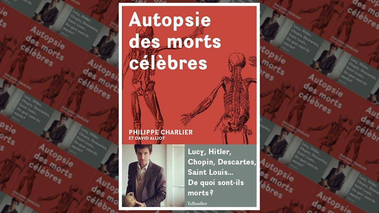 Médecin légiste et «paléopathologiste», Philippe Charlier a mené l'enquête sur les décès de personnalités historiques.