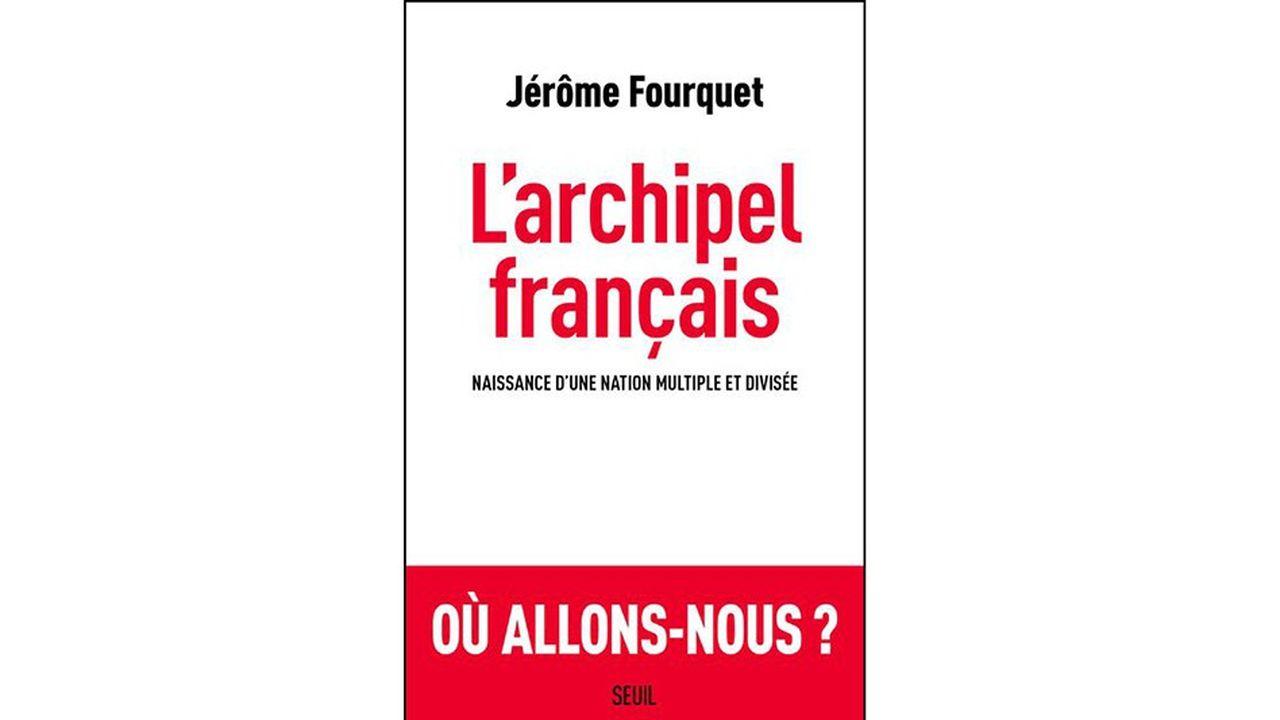 « L'Archipel français. Naissance d'une nation multiple et divisée », Jérôme Fourquet, Le Seuil, 384 pages, 22 euros.