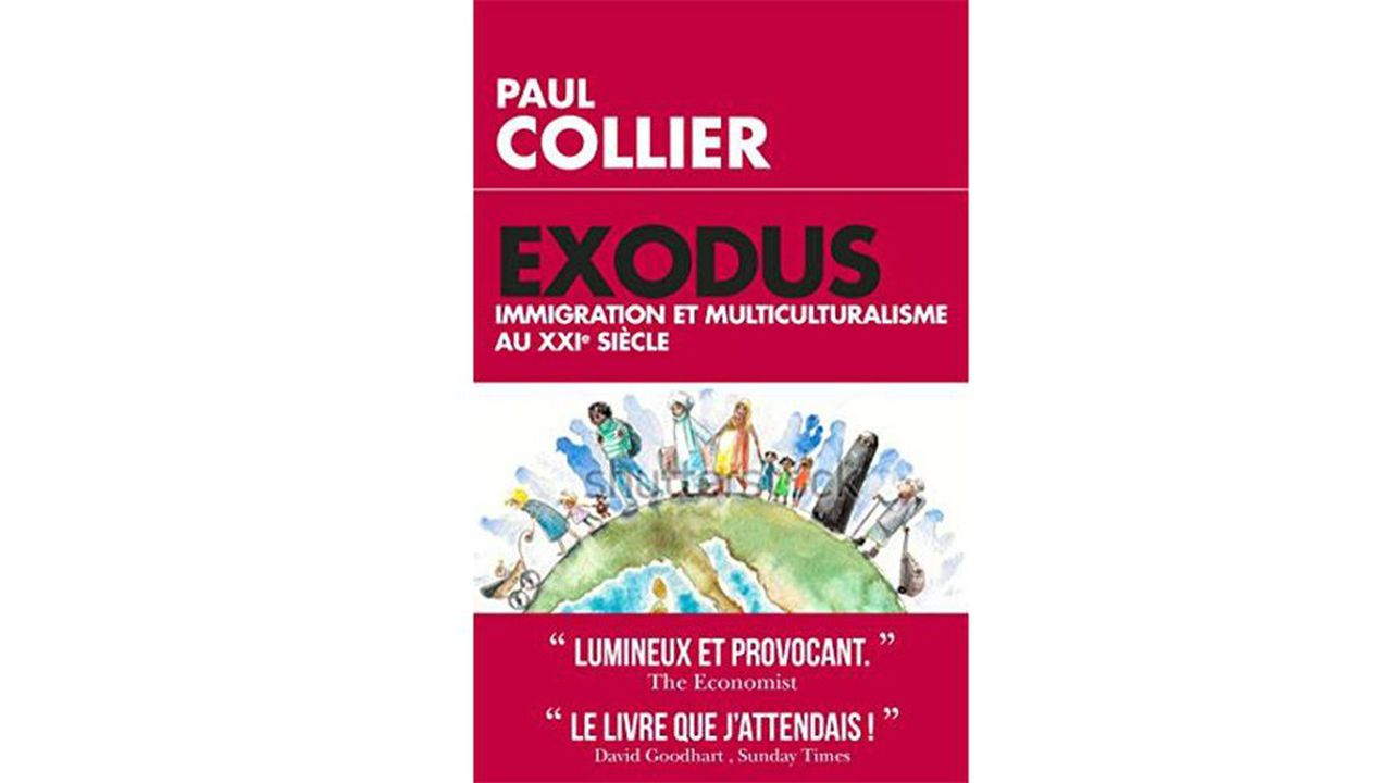 Paul Collier, « Exodus. Immigration et multiculturalisme au XXIe siècle », Paris, L'Artilleur, 2019, 416 pages, 22 euros.