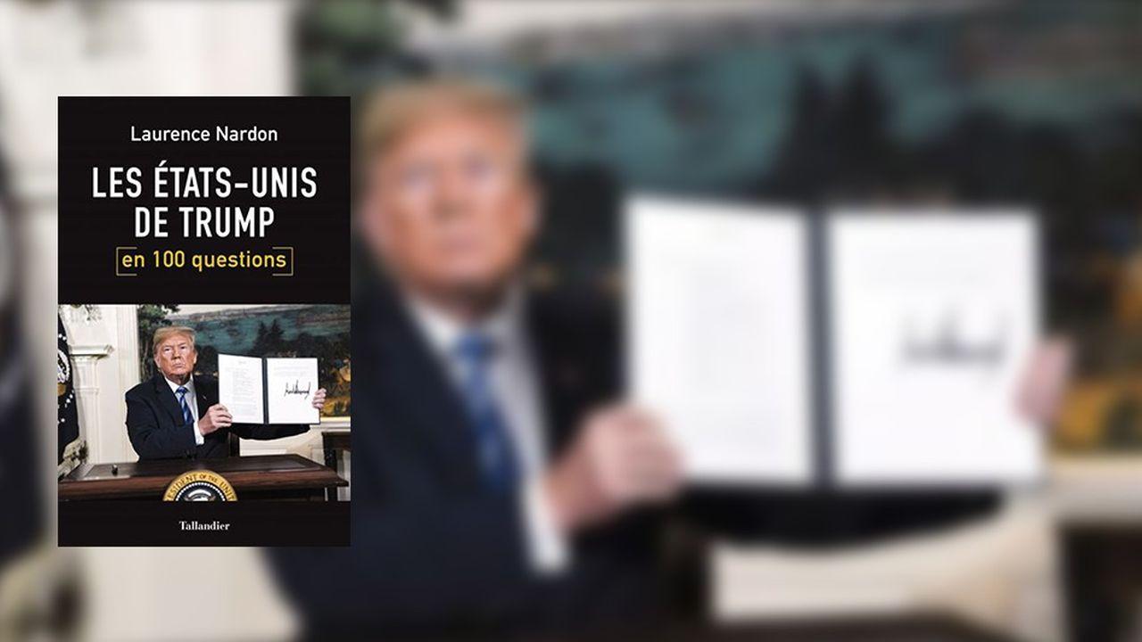 «Les Etats-Unis de Trump en 100 questions», Laurence Nardon, Tallandier, 352 pages, 16,50euros.