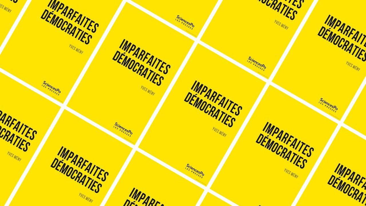 « Imparfaites démocraties », par Yves Mény, Sciences Po Les Presses, 19 euros, 292 pages.
