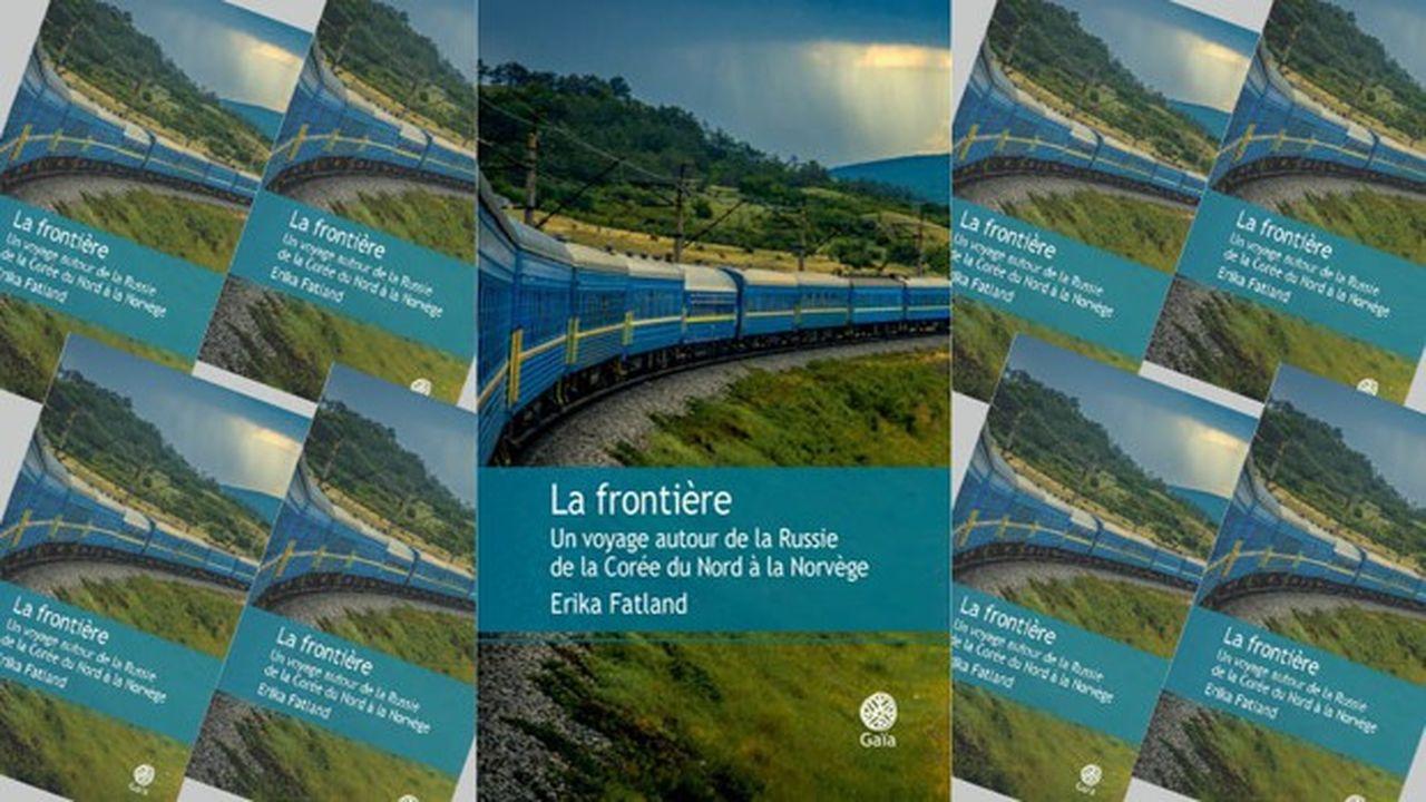 «La Frontière. Un voyage autour de la Russie de la Corée du Nord à la Norvège», Erika Fatland, Gaïa Editions, 670 pages, 24euros.