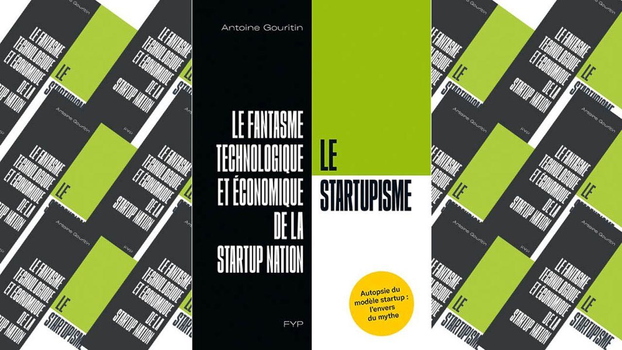 «Le Startupisme. Le fantasme technologique de la start-up nation»