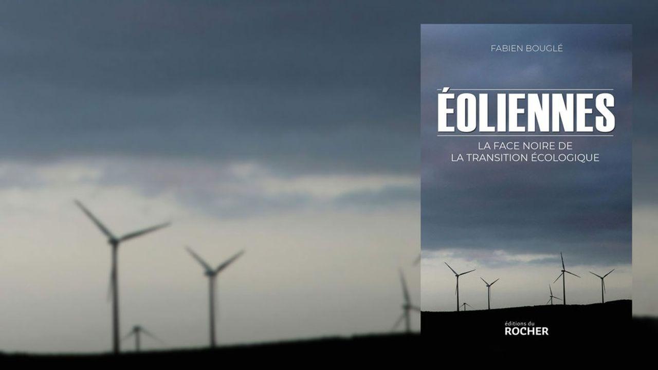 Eoliennes. La Face noire de la transition écologiqueDe Fabien Bouglé. Editions du Rocher, 198 pages, 15,90 euros
