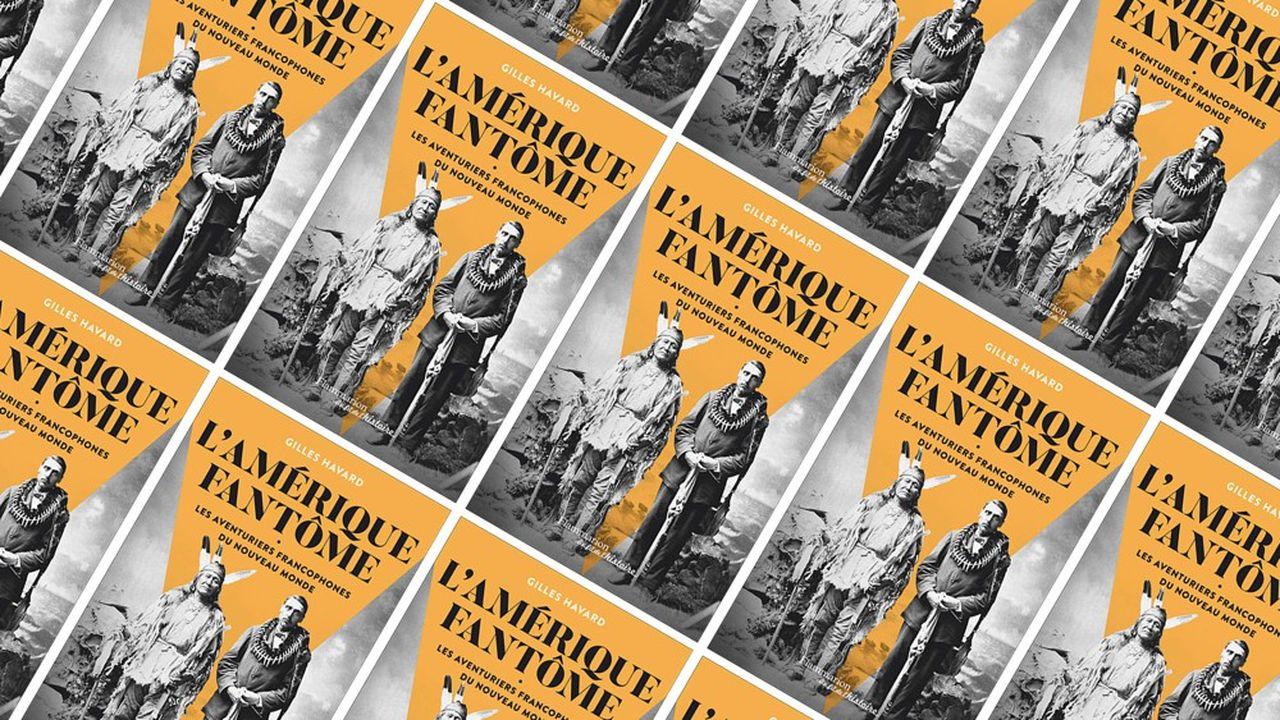 «L'Amérique fantôme. Les aventuriers francophones du Nouveau Monde».