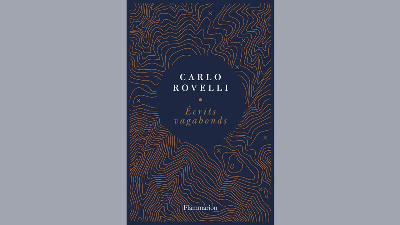 Carlo Rovelli, « Ecrits vagabonds », Flammarion, 352 pages, 21 euros.