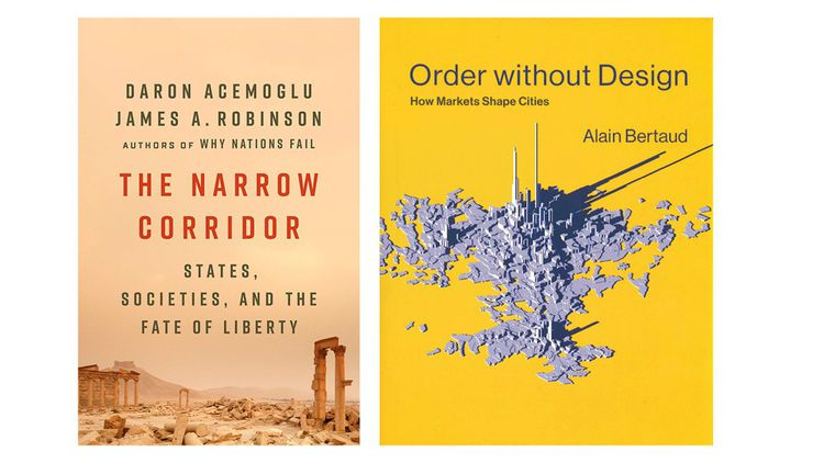 Daron Acemoglu, James Robinson, « The Narrow Corridor. States, Societies, and the Fate of Liberty », Penguin Press, 2019, 558 pages.Alain Bertaud. Et « Order without Design. How Markets Shape Cities », MIT Press, 2019, 413 pages.