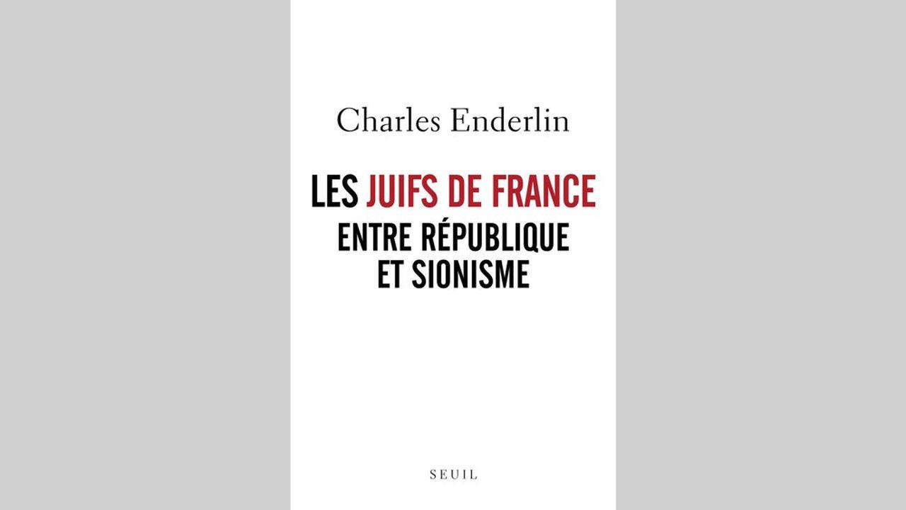 «Les juifs de France entre République et sionisme», par Charles Enderlin, éditions du Seuil, 444 pages, 22,50€