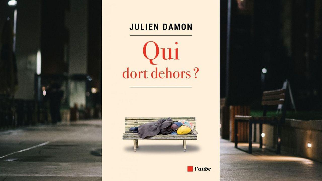 Qui dort dehors ? Par Julien Damon. Editions de l'Aube. 153 pages. 18 euros.