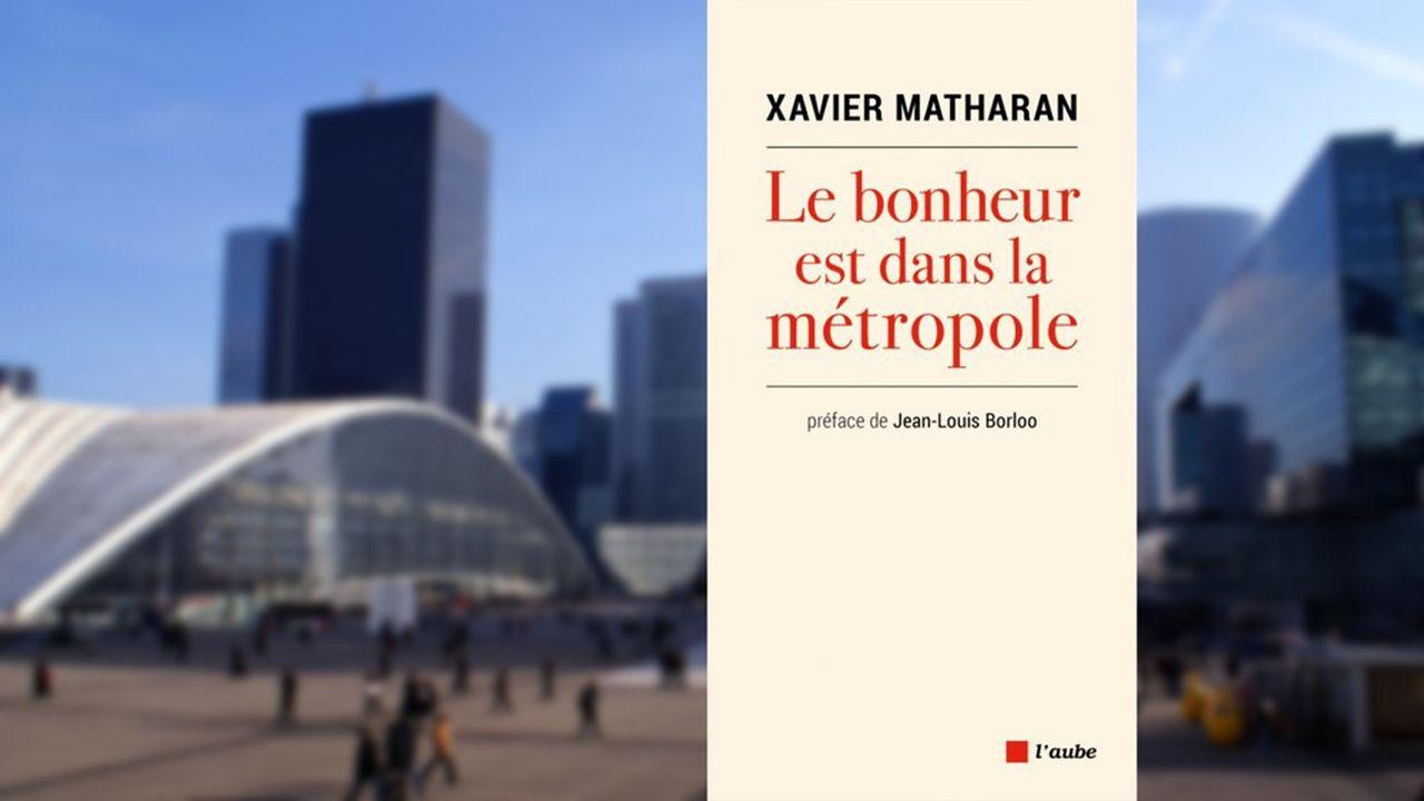 «Le bonheur est dans la métropole», Xavier Matharan, éditions de L'Aude, 166 pages, 17euros.