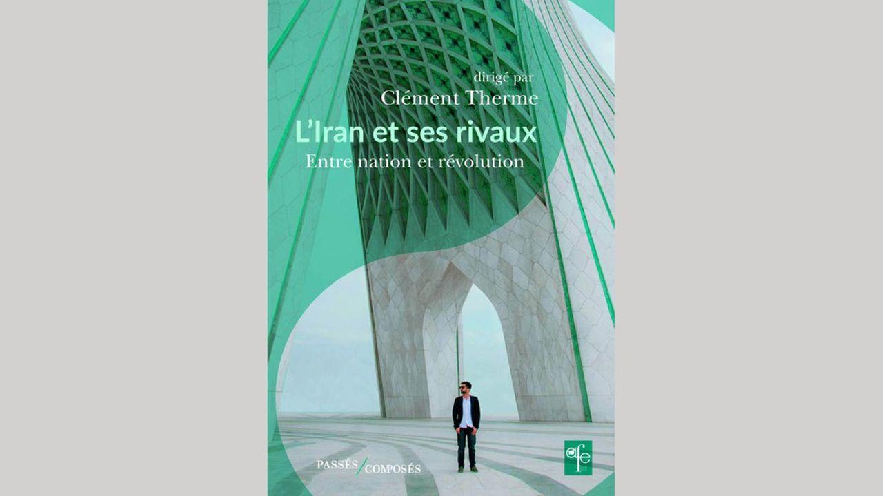 «L'Iran et ses rivaux» sous la direction de Clément Therme, Editions Passés composés, 208 pages, 18euros.