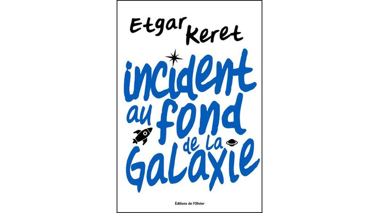 Les Nouvelles Galactiques D Etgar Keret Les Echos