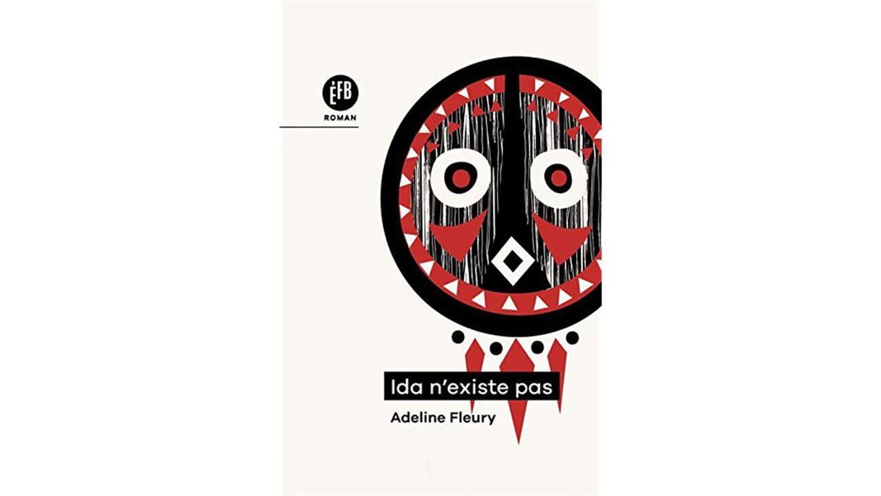 «Ida n'existe pas», d'Adeline Fleury, édition Françoise Bourin.