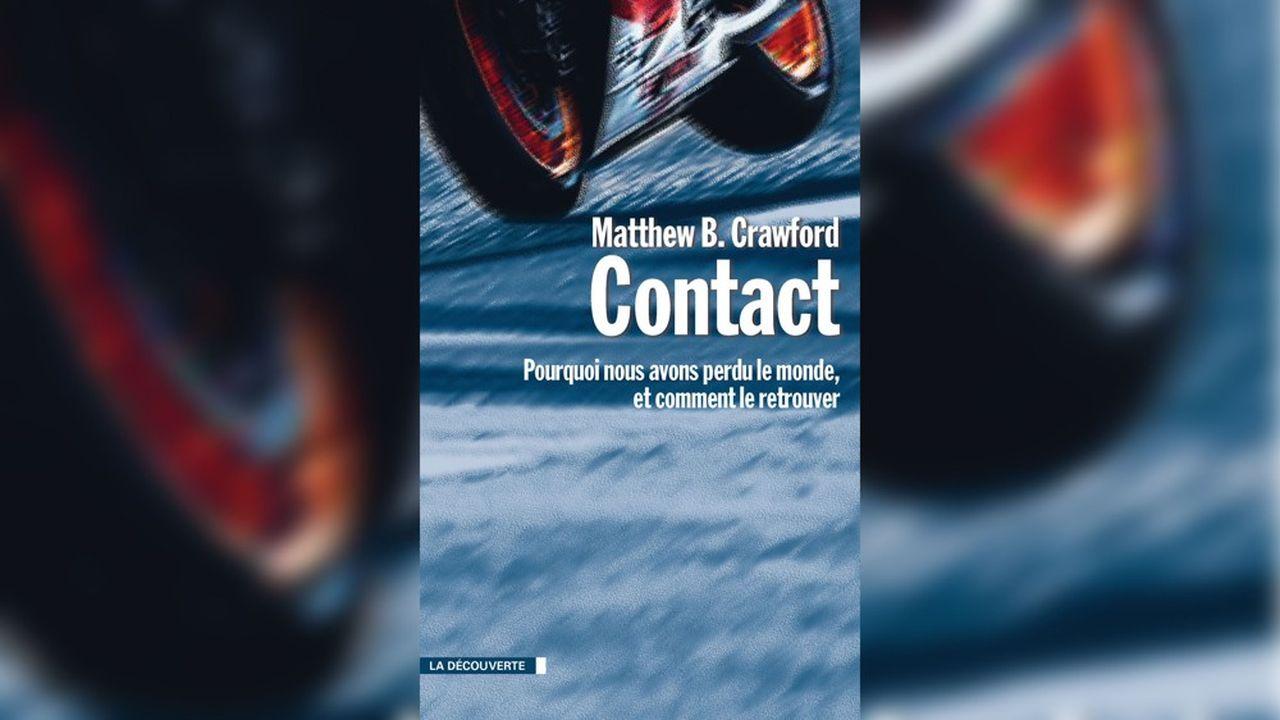 «Contact» de Matthew B. Crawford (Editions La Découverte)