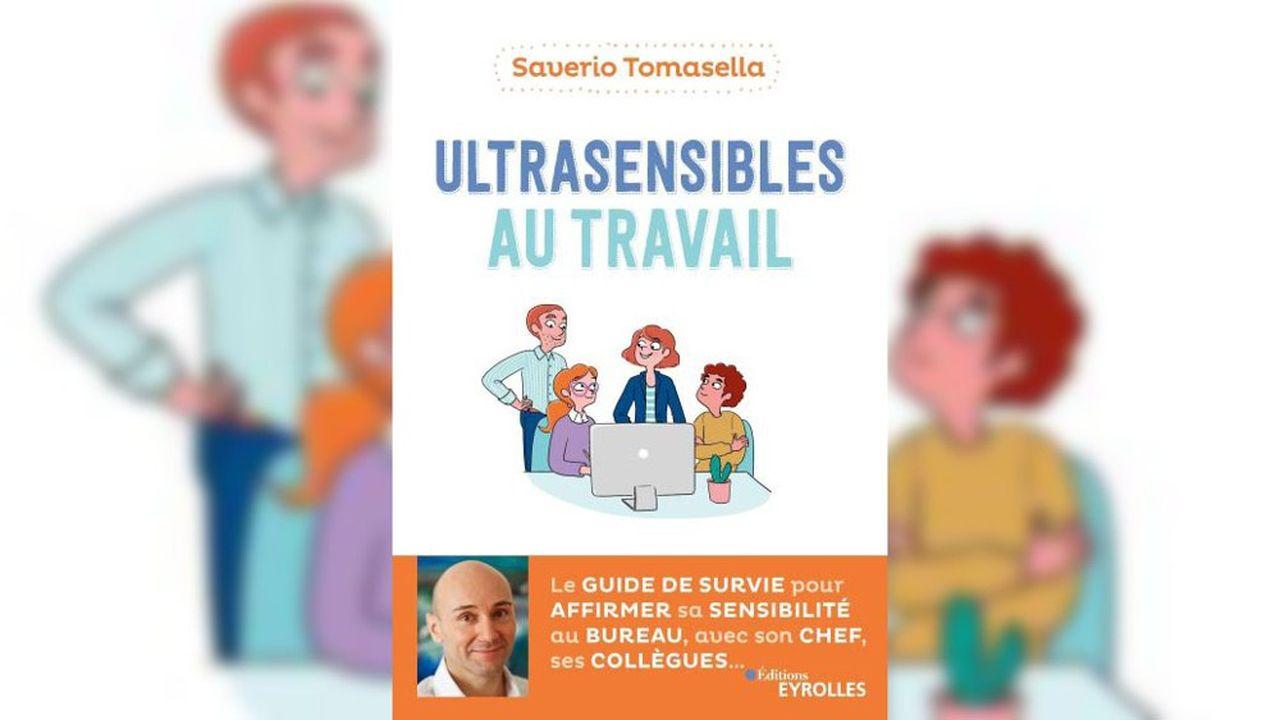 Saverio Tomasella, Ultrasensibles au travail, Eyrolles,