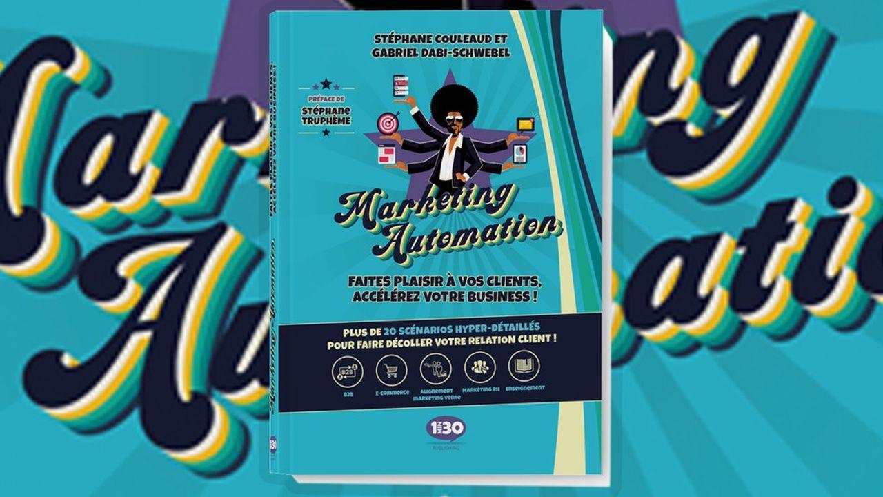 «Marketing Automation», un ouvrage de Stéphane Couleaud et Gabriel Dabi-Schwebel paru aux éditions 1MIN30 Publishing.
