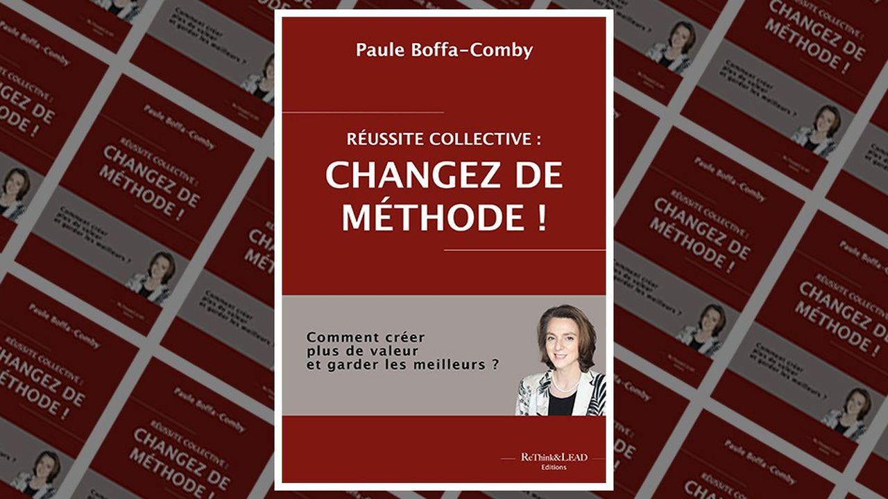 Paule Boffa-Comby signe l'ouvrage « Réussite collective : changez de méthode ! » , publié aux éditions ReThink & LEAD