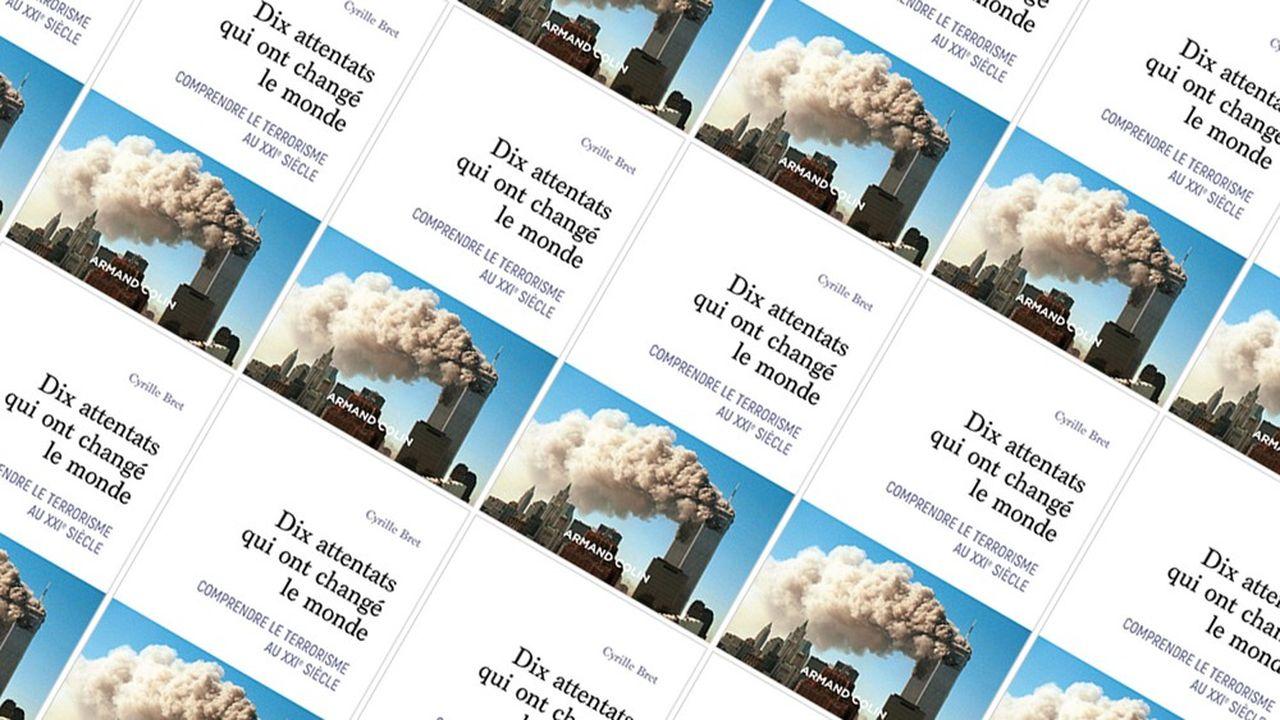 «Dix attentats qui ont changé le monde», par Cyrille Bret, Armand Colin, 17,90euros.