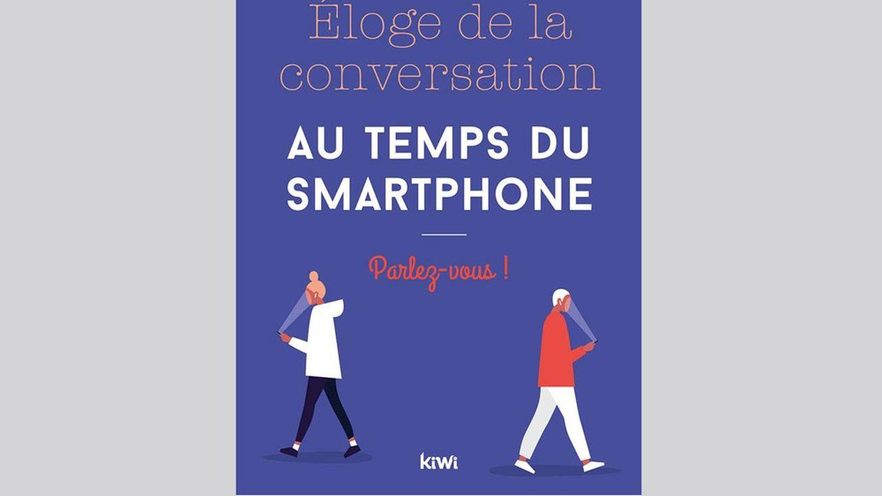 «Eloge de la conversation au temps du smartphone», de Francis Brochet, aux éditions Kiwi.