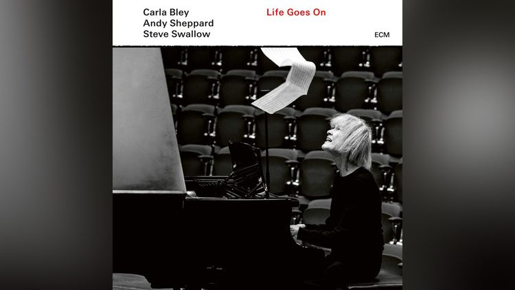 « Life goes on », Carla Bley (Andy Sheppard, Steve Swallow) (ECM Records)