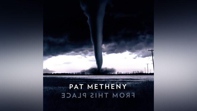 « From This Place », Pat Metheny (Blue Note Records)