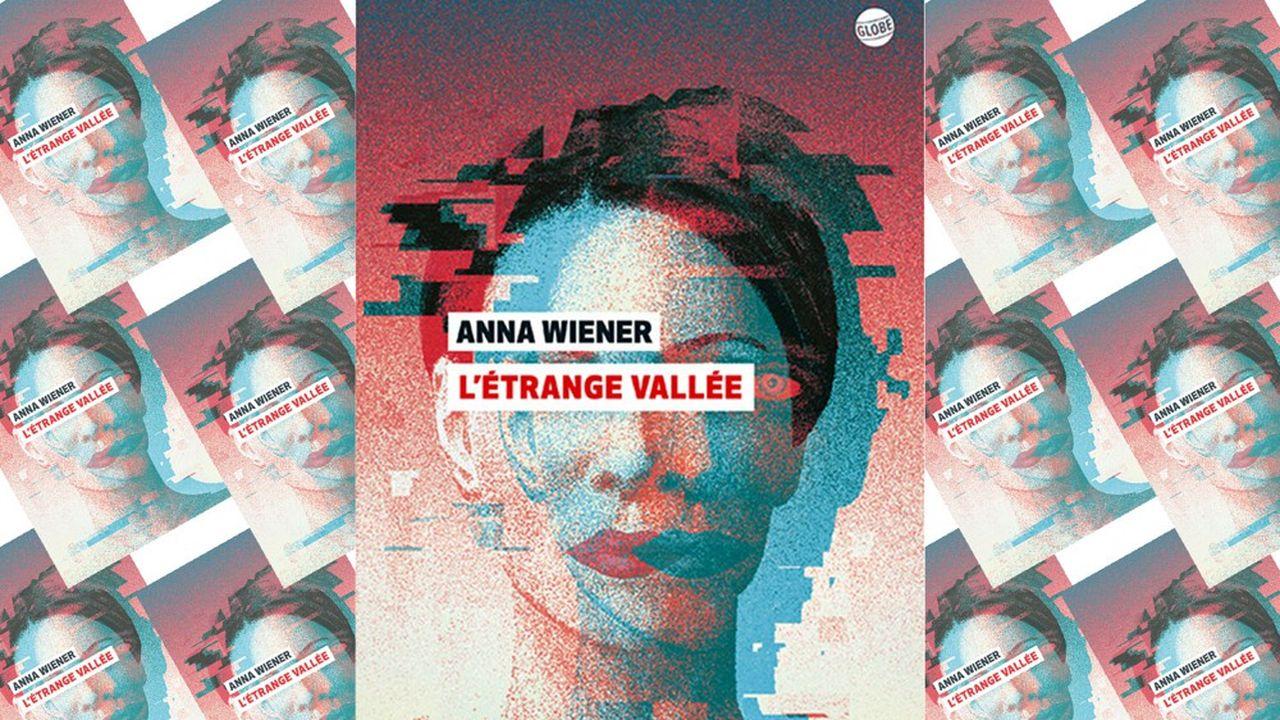 «L'Etrange Vallée», Anna Wiener, traduit de l'anglais (Etats-Unis) par Nathalie Peronny, Ed. Globe, 320 pages, 22euros, parution le 10février.