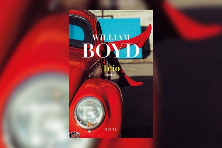 «Trio» de William Boyd, traduit par Isabelle Perrin, Seuil, 420 pages, 22euros.