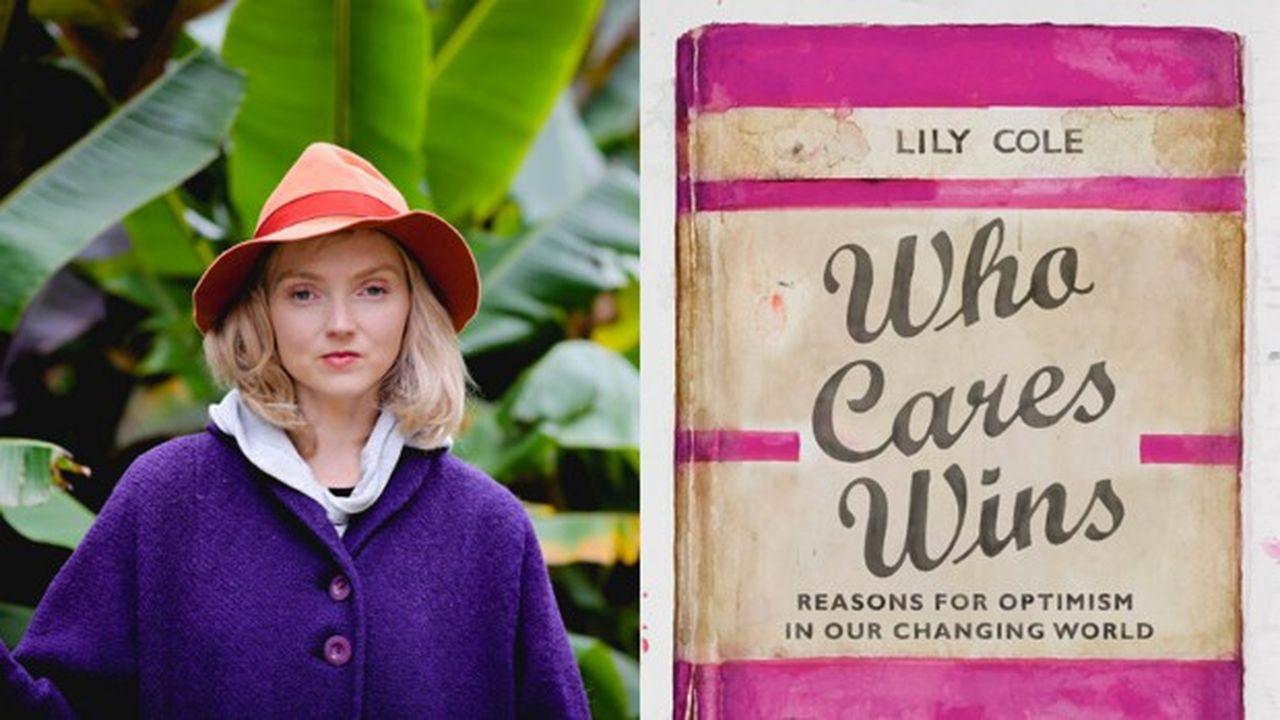 Who cares wins: reasons for optimism in our changing world, un livre de Lily Cole paru en 2020.