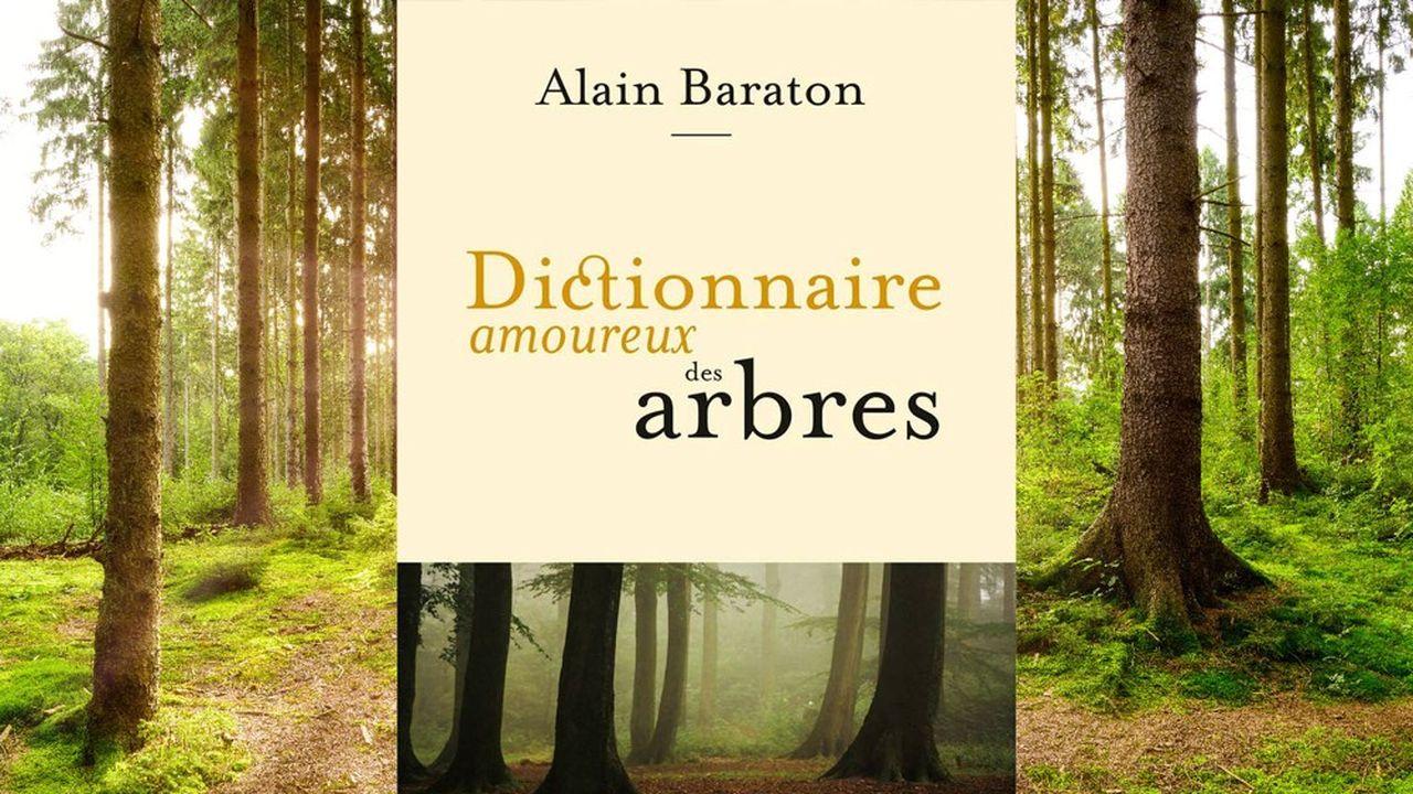 «Dictionnaire amoureux des arbres», d'Alain Baraton, Plon, 430 pages, 25euros.